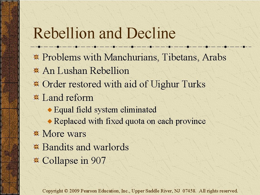 Rebellion and Decline Problems with Manchurians, Tibetans, Arabs An Lushan Rebellion Order restored with