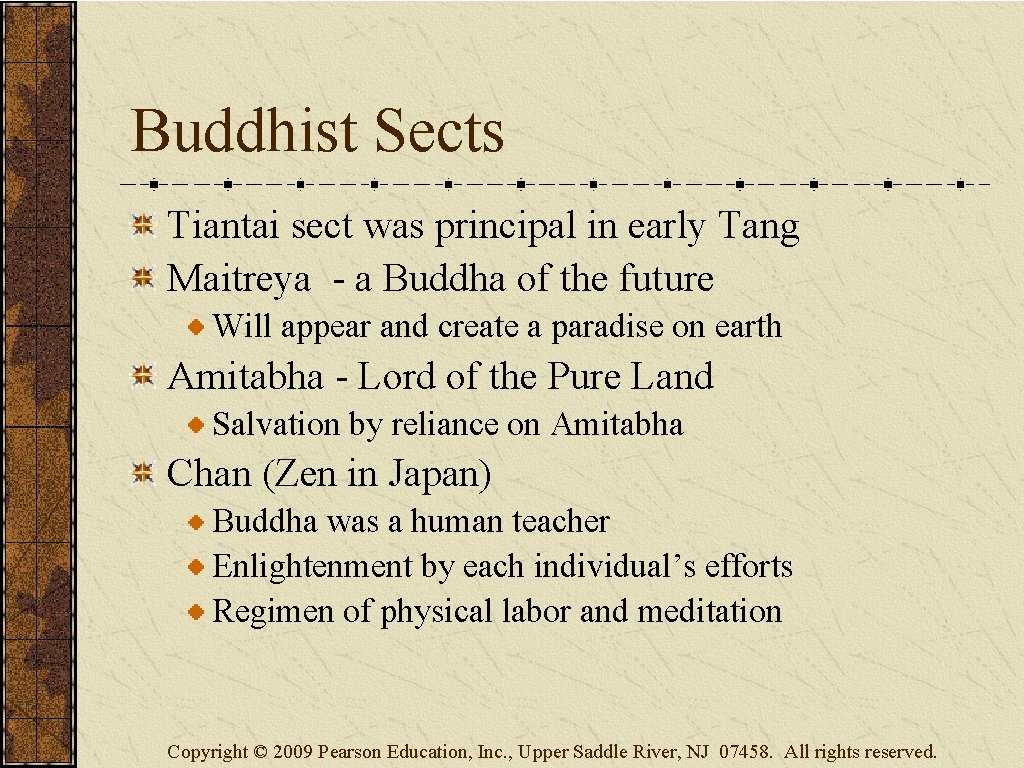Buddhist Sects Tiantai sect was principal in early Tang Maitreya - a Buddha of