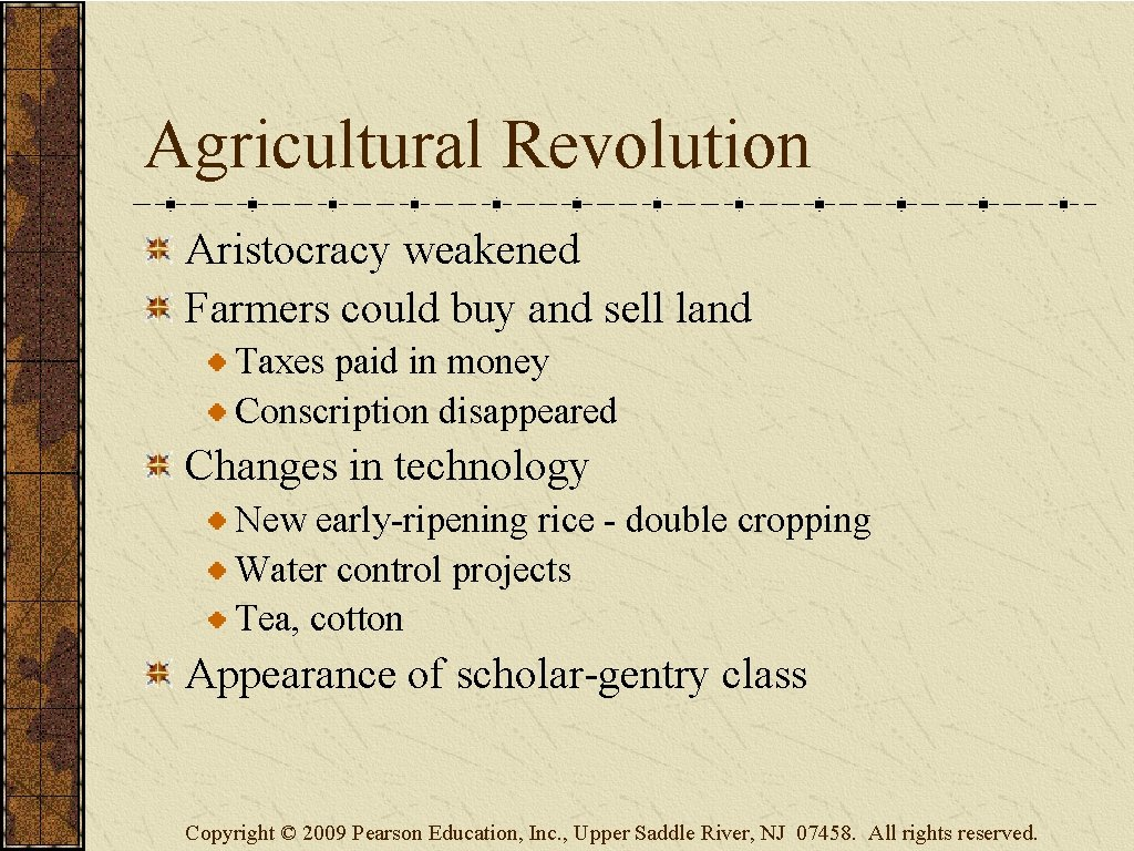 Agricultural Revolution Aristocracy weakened Farmers could buy and sell land Taxes paid in money