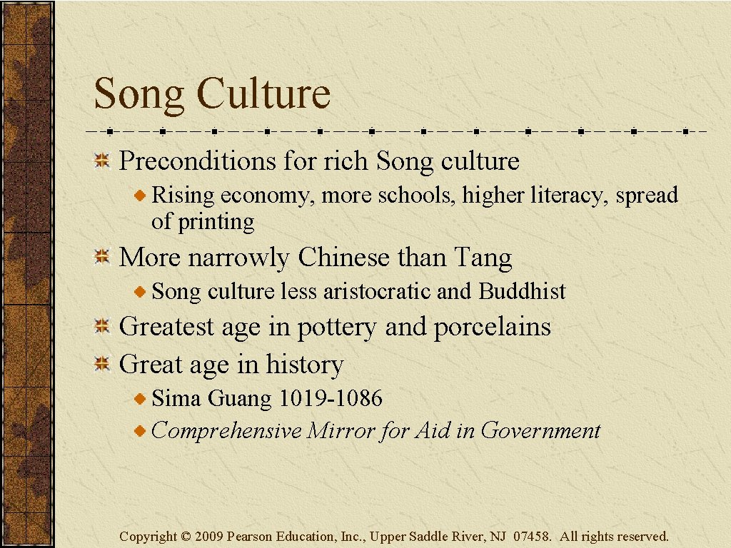 Song Culture Preconditions for rich Song culture Rising economy, more schools, higher literacy, spread