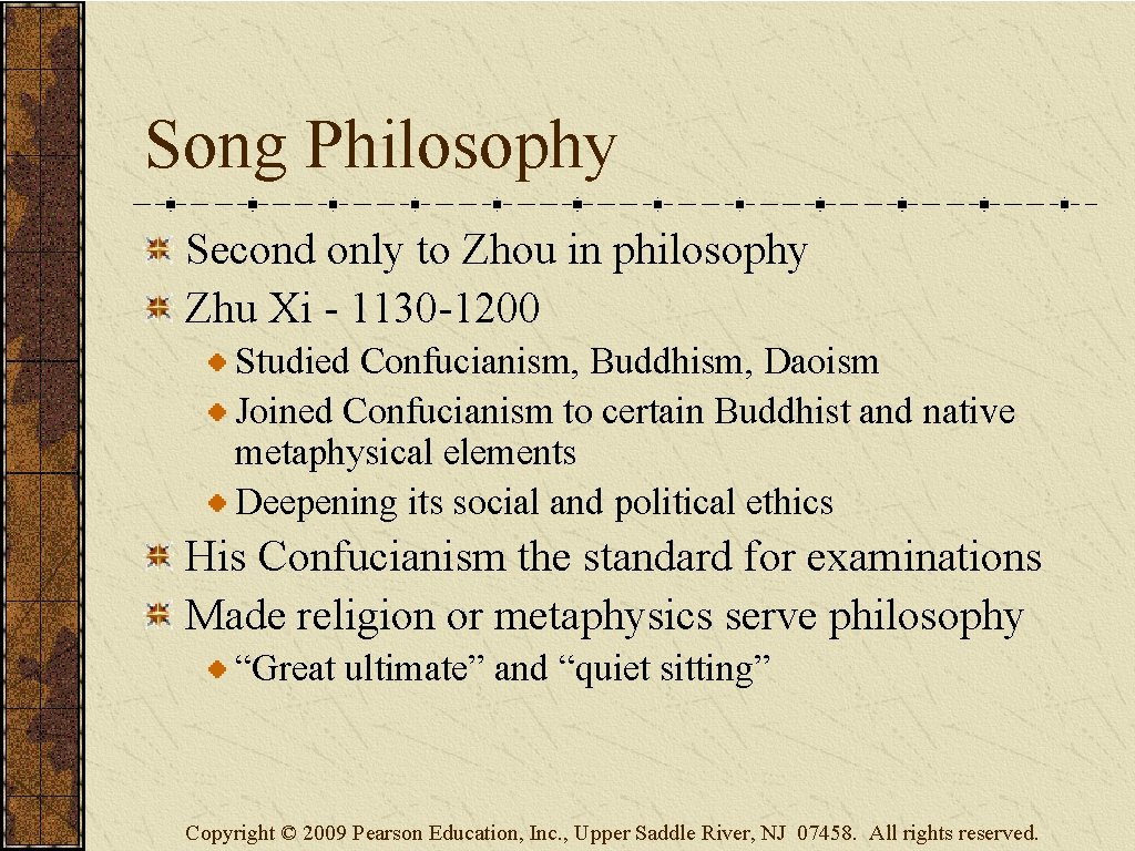 Song Philosophy Second only to Zhou in philosophy Zhu Xi - 1130 -1200 Studied