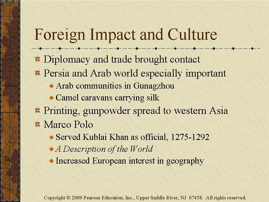 Foreign Impact and Culture Diplomacy and trade brought contact Persia and Arab world especially