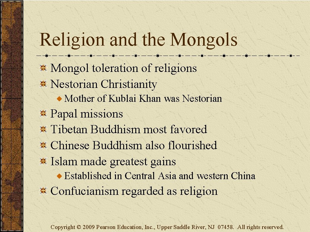 Religion and the Mongols Mongol toleration of religions Nestorian Christianity Mother of Kublai Khan