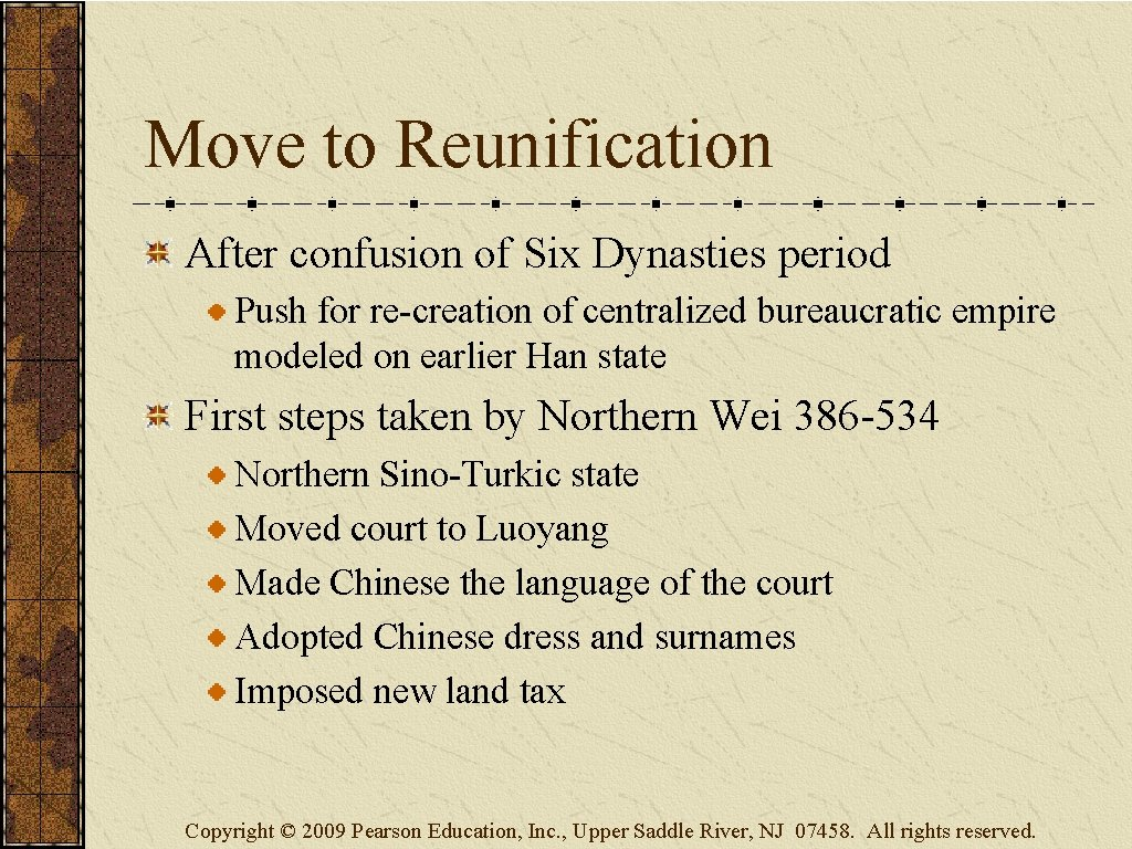 Move to Reunification After confusion of Six Dynasties period Push for re-creation of centralized