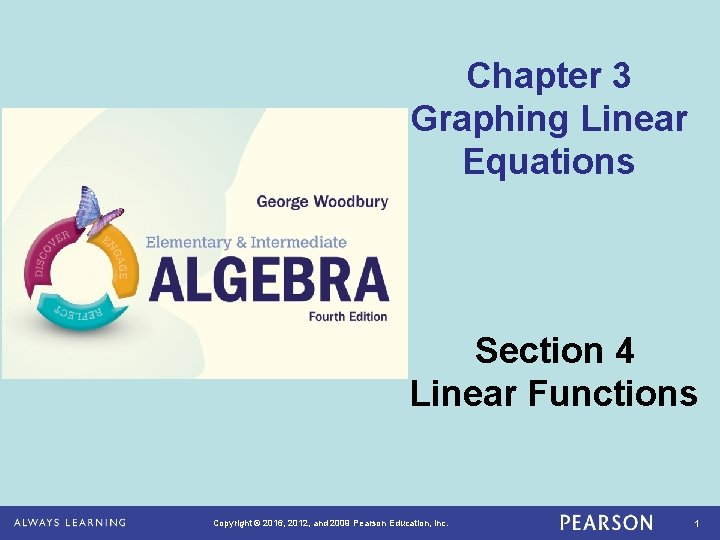 Chapter 3 Graphing Linear Equations Section 4 Linear Functions Copyright © 2016, 2012, and