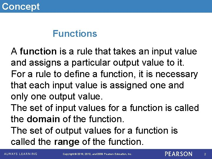 Concept Functions A function is a rule that takes an input value and assigns