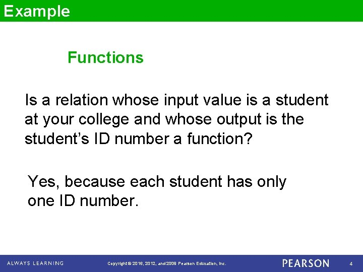 Example Functions Is a relation whose input value is a student at your college