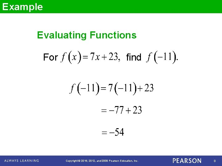 Example Evaluating Functions For find Copyright © 2016, 2012, and 2009 Pearson Education, Inc.