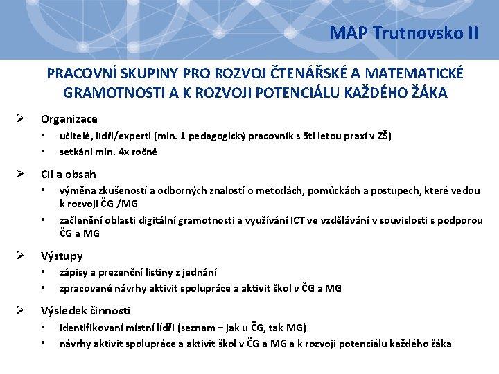 MAP Trutnovsko II PRACOVNÍ SKUPINY PRO ROZVOJ ČTENÁŘSKÉ A MATEMATICKÉ GRAMOTNOSTI A K ROZVOJI
