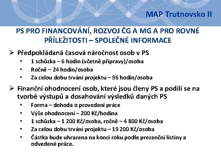 MAP Trutnovsko II PS PRO FINANCOVÁNÍ, ROZVOJ ČG A MG A PRO ROVNÉ PŘÍLEŽITOSTI