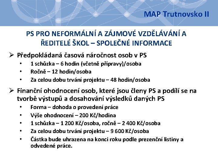 MAP Trutnovsko II PS PRO NEFORMÁLNÍ A ZÁJMOVÉ VZDĚLÁVÁNÍ A ŘEDITELÉ ŠKOL – SPOLEČNÉ