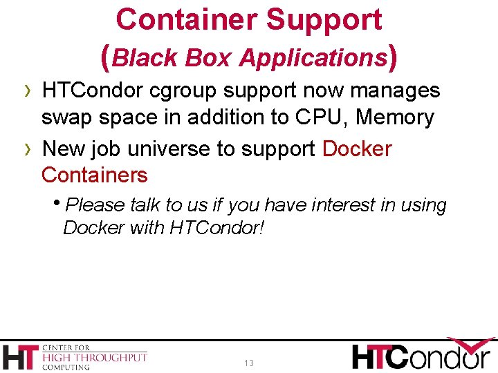 Container Support (Black Box Applications) › HTCondor cgroup support now manages › swap space