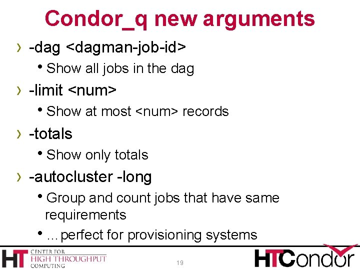 Condor_q new arguments › -dag <dagman-job-id> Show all jobs in the dag › -limit