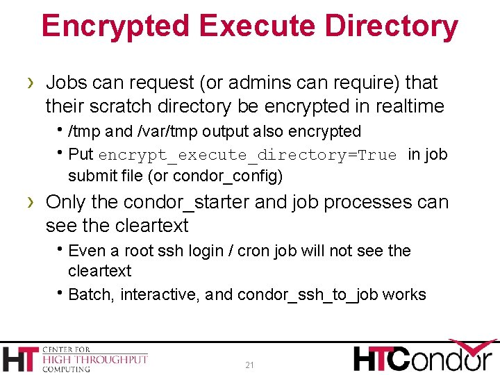 Encrypted Execute Directory › Jobs can request (or admins can require) that their scratch