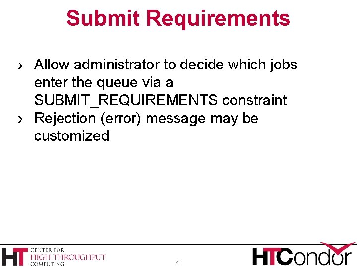 Submit Requirements › Allow administrator to decide which jobs enter the queue via a