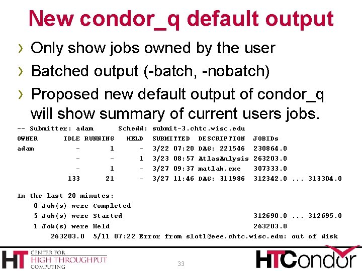 New condor_q default output › Only show jobs owned by the user › Batched