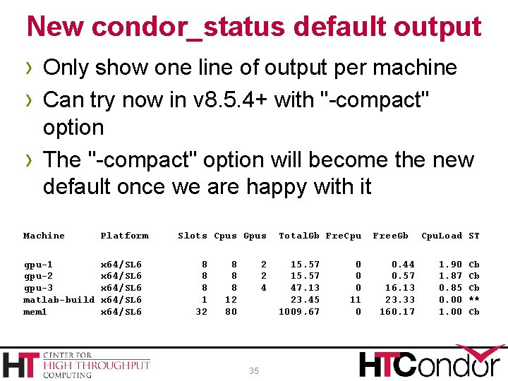 New condor_status default output › Only show one line of output per machine ›