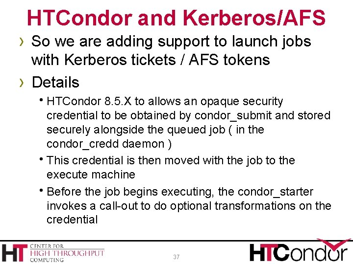 HTCondor and Kerberos/AFS › So we are adding support to launch jobs › with