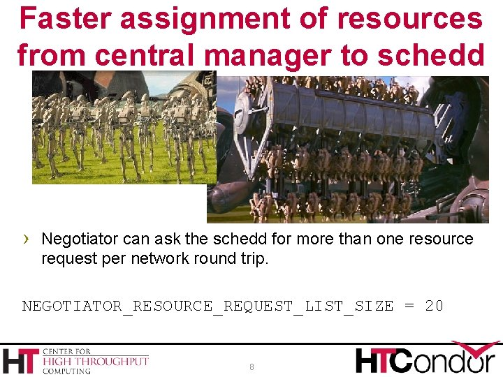 Faster assignment of resources from central manager to schedd › Negotiator can ask the