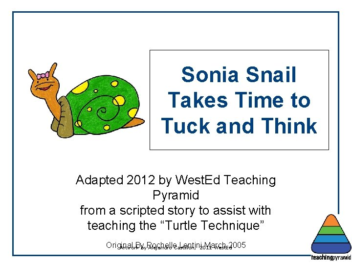 Sonia Snail Takes Time to Tuck and Think Adapted 2012 by West. Ed Teaching