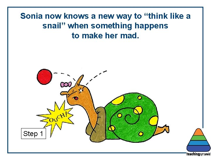 """Sonia now knows a new way to """"think like a snail"""" when something happens"""