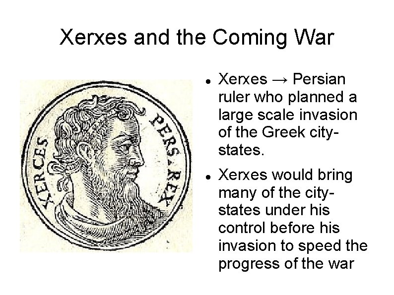 Xerxes and the Coming War Xerxes → Persian ruler who planned a large scale