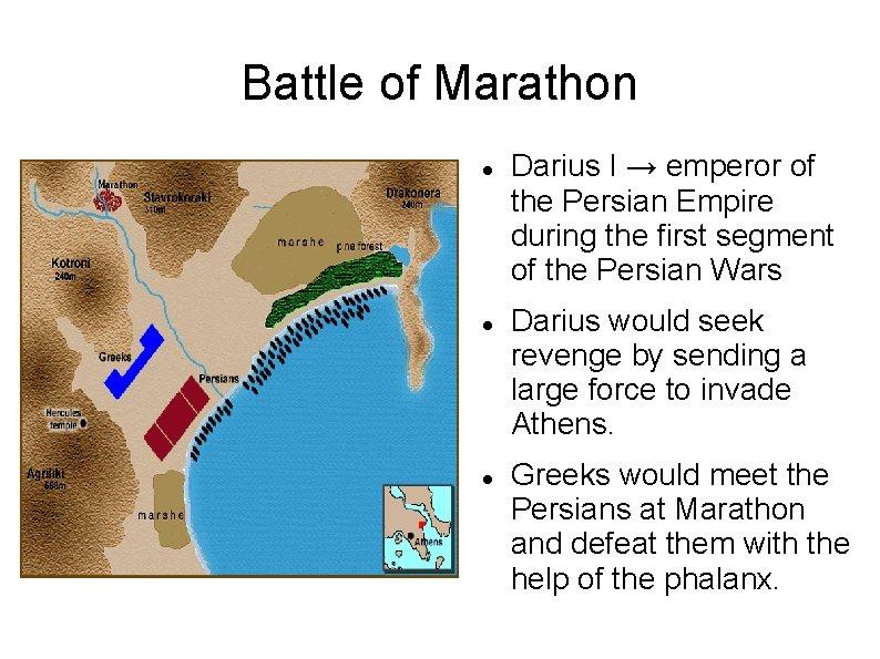 Battle of Marathon Darius I → emperor of the Persian Empire during the first