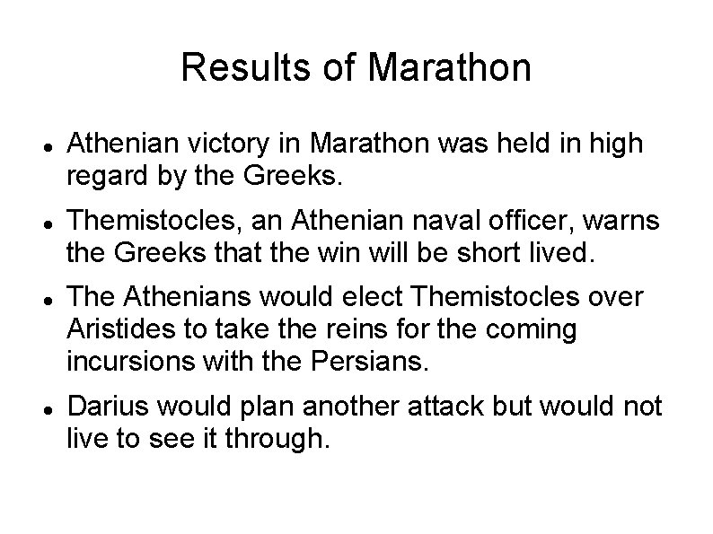 Results of Marathon Athenian victory in Marathon was held in high regard by the