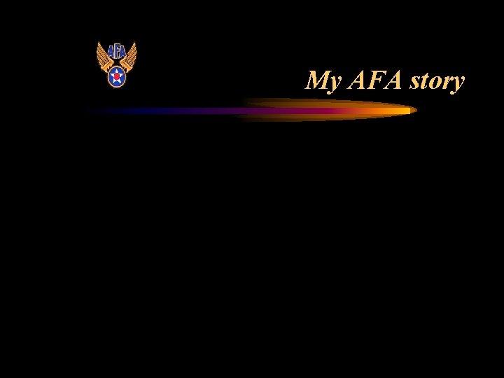 My AFA story