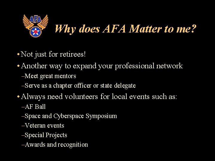 Why does AFA Matter to me? • Not just for retirees! • Another way