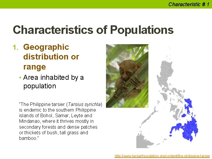 Characteristic # 1 Characteristics of Populations 1. Geographic distribution or range • Area inhabited