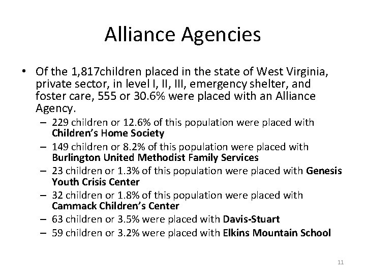 Alliance Agencies • Of the 1, 817 children placed in the state of West