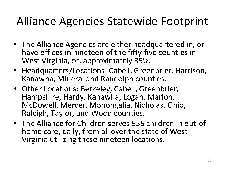 Alliance Agencies Statewide Footprint • The Alliance Agencies are either headquartered in, or have