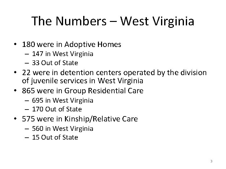 The Numbers – West Virginia • 180 were in Adoptive Homes – 147 in