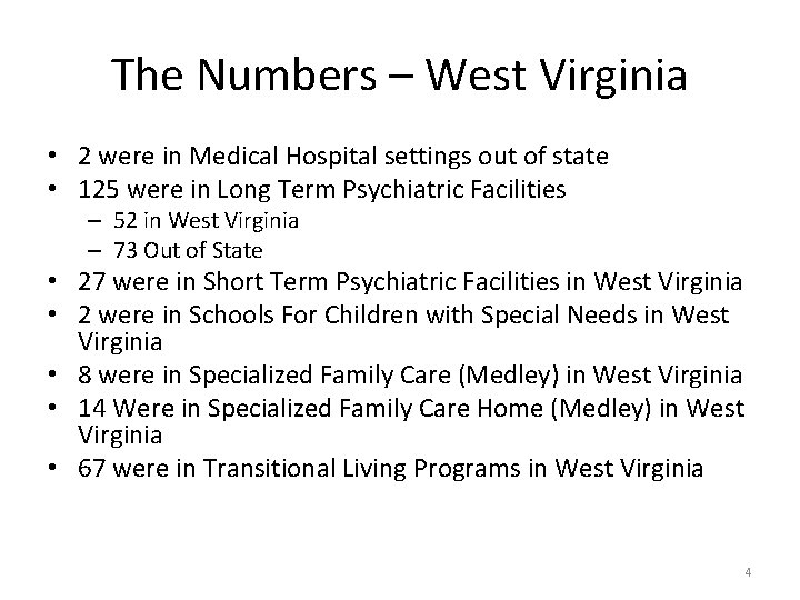 The Numbers – West Virginia • 2 were in Medical Hospital settings out of