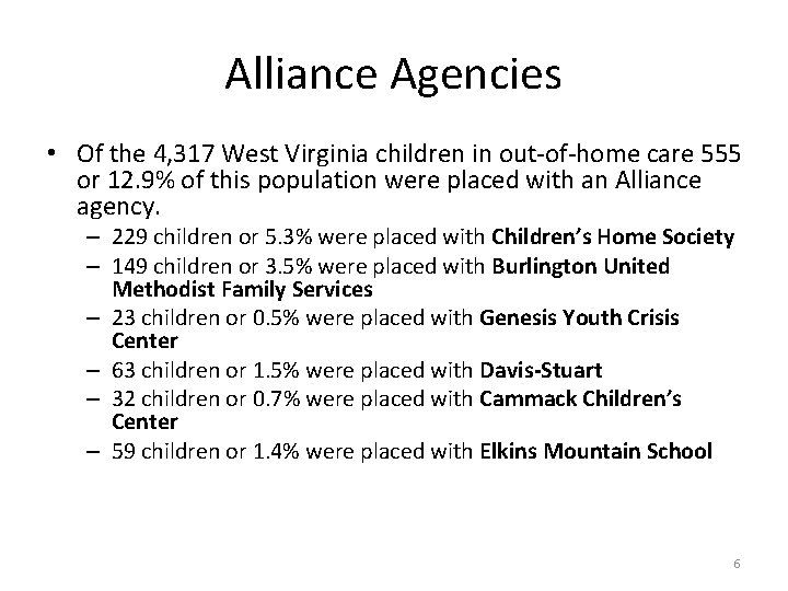 Alliance Agencies • Of the 4, 317 West Virginia children in out-of-home care 555