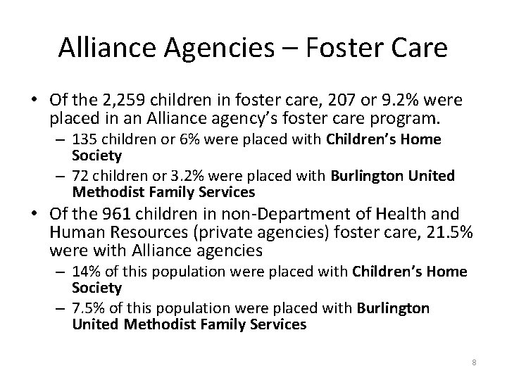 Alliance Agencies – Foster Care • Of the 2, 259 children in foster care,