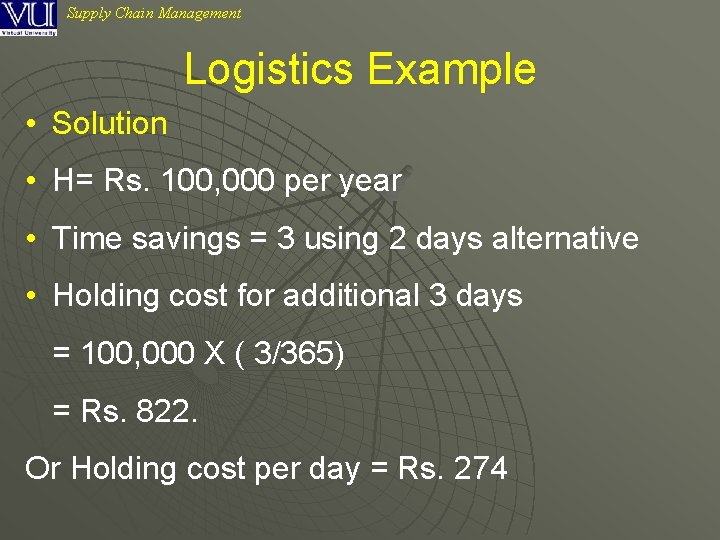 Supply Chain Management Logistics Example • Solution • H= Rs. 100, 000 per year