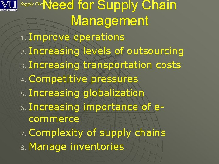 Need for Supply Chain Management Improve operations 2. Increasing levels of outsourcing 3. Increasing