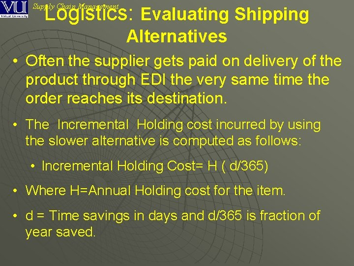 Logistics: Evaluating Shipping Supply Chain Management Alternatives • Often the supplier gets paid on