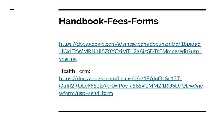 Handbook-Fees-Forms https: //docs. google. com/a/smcsc. com/document/d/18 pgra 6 HCxi. EYWMRNh. Ii 5 Z 8