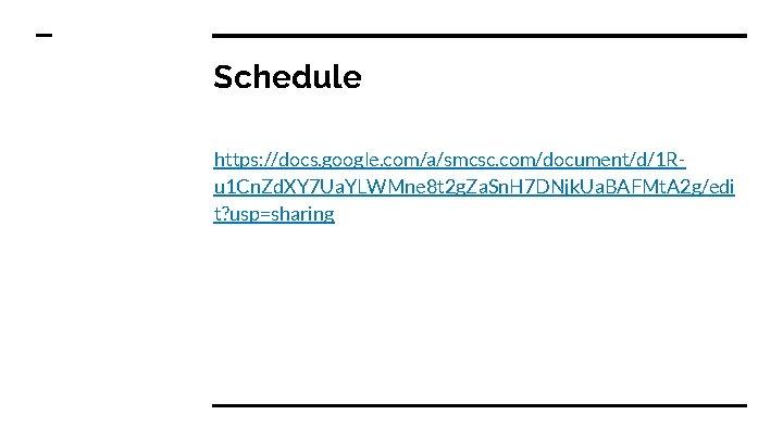 Schedule https: //docs. google. com/a/smcsc. com/document/d/1 Ru 1 Cn. Zd. XY 7 Ua. YLWMne