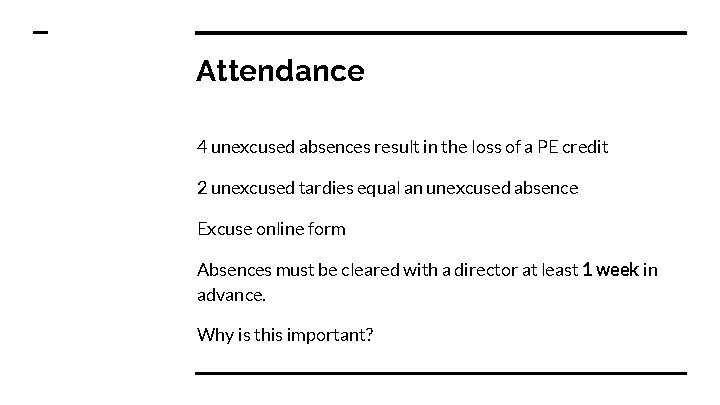 Attendance 4 unexcused absences result in the loss of a PE credit 2 unexcused