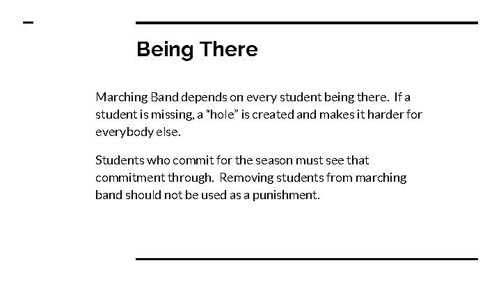 Being There Marching Band depends on every student being there. If a student is