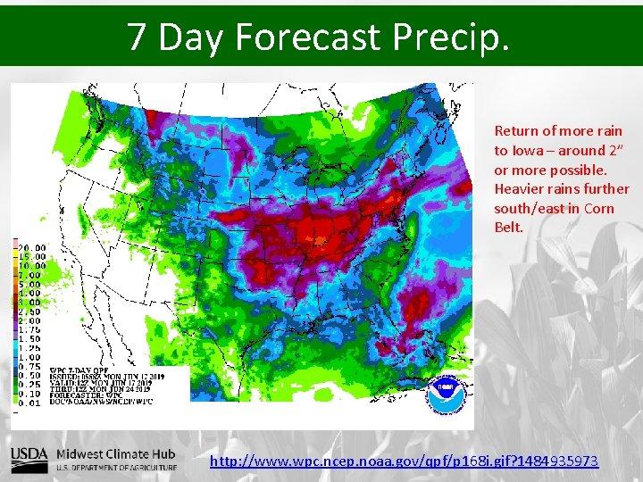 "7 Day Forecast Precip. Return of more rain to Iowa – around 2"" or"