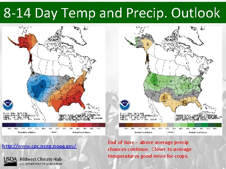 8 -14 Day Temp and Precip. Outlook http: //www. cpc. ncep. noaa. gov/ End