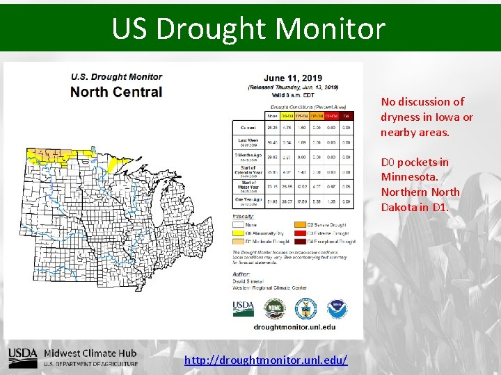 US Drought Monitor No discussion of dryness in Iowa or nearby areas. D 0