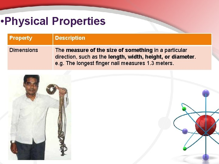 • Physical Properties Property Description Dimensions The measure of the size of something