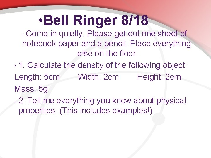 • Bell Ringer 8/18 Come in quietly. Please get out one sheet of
