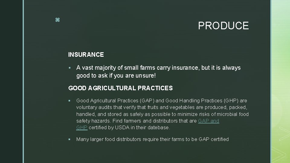 z PRODUCE INSURANCE § A vast majority of small farms carry insurance, but it